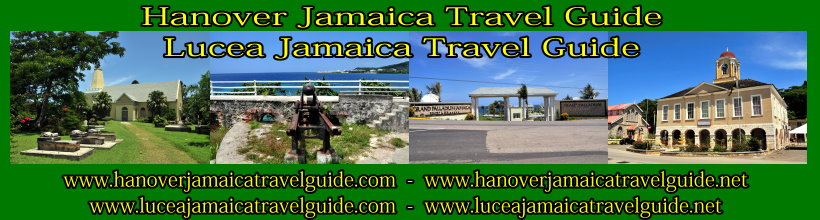 Welcome to the Hanover Jamaica Travel Guide - Lucea Jamaica Travel Guide is an Internet Travel - Tourism Resource Guide to the Parish of Hanover and Lucea area of Jamaica - You will find Where To Stay, Dining, Shopping, Services, Recreation, Art and Heritage, Calendar Of Events, Night Life, Jamaican Attractions, Travel Information, and a Parish of Hanover and Lucea Photo Gallery - http://www.hanoverjamaicatravelguide.com - http://.www.luceajamaicatravelguide.com